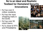 nj is an ideal and realistic testbed for homeland security innovations