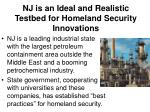 nj is an ideal and realistic testbed for homeland security innovations10