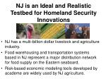 nj is an ideal and realistic testbed for homeland security innovations11