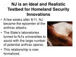 nj is an ideal and realistic testbed for homeland security innovations14