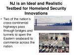 nj is an ideal and realistic testbed for homeland security innovations3