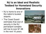 nj is an ideal and realistic testbed for homeland security innovations5