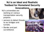 nj is an ideal and realistic testbed for homeland security innovations6