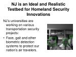 nj is an ideal and realistic testbed for homeland security innovations7
