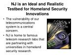 nj is an ideal and realistic testbed for homeland security innovations8