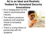 nj is an ideal and realistic testbed for homeland security innovations9