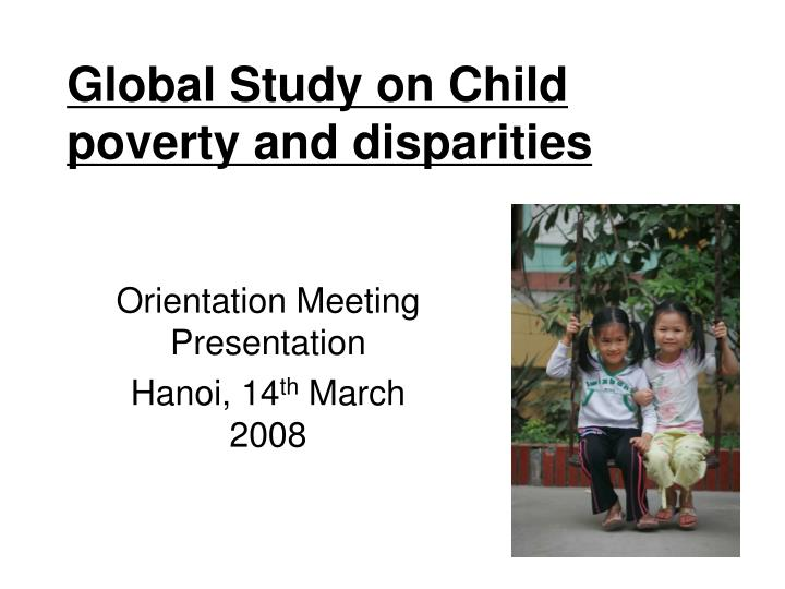 global study on child poverty and disparities n.