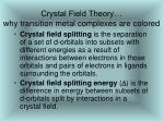 crystal field theory why transition metal complexes are colored