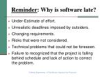 reminder why is software late