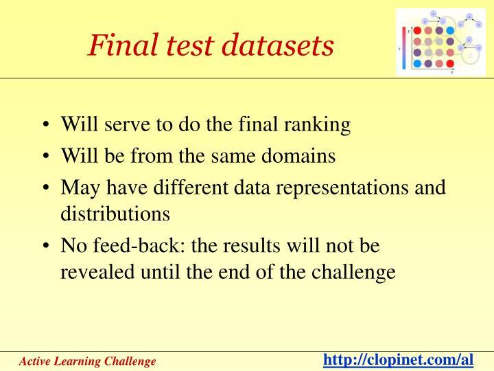 Final test datasets