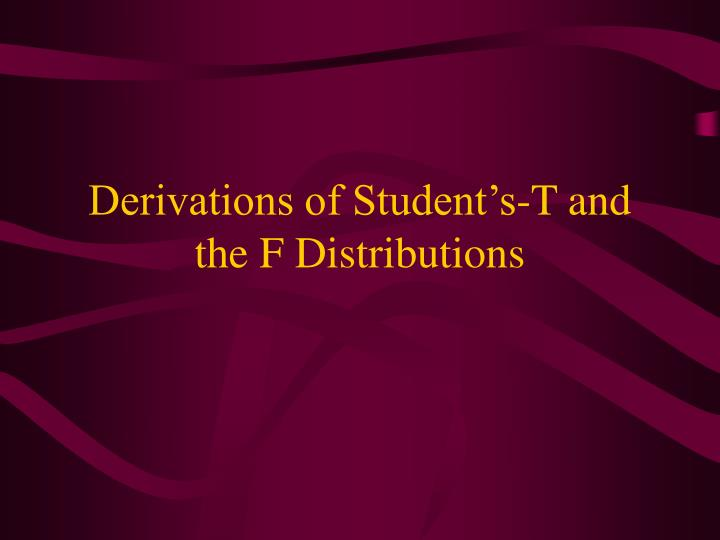 derivations of student s t and the f distributions n.