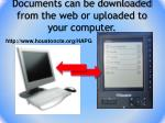 documents can be downloaded from the web or uploaded to your computer