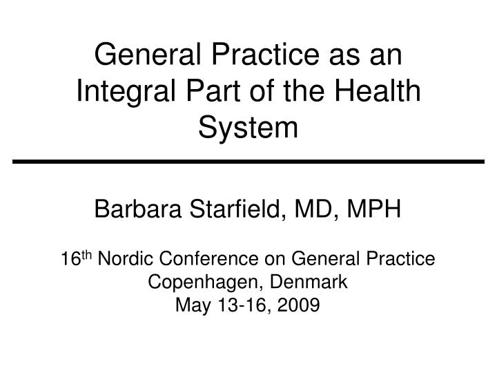 general practice as an integral part of the health system n.