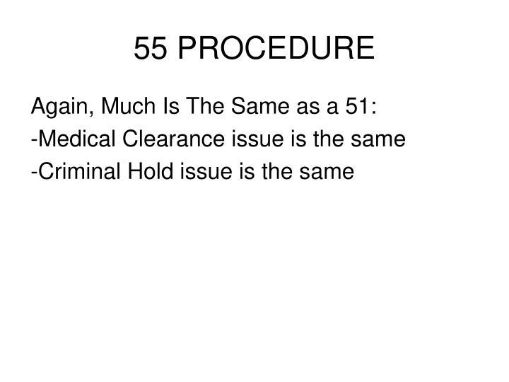 55 PROCEDURE