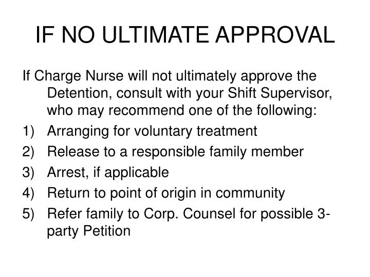 IF NO ULTIMATE APPROVAL