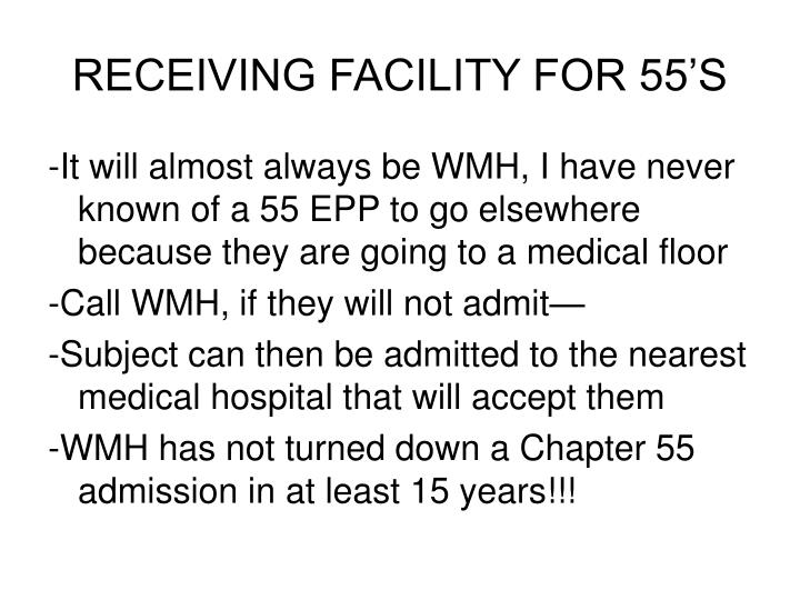 RECEIVING FACILITY FOR 55'S