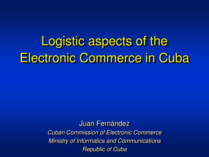 logistic aspects of the electronic commerce in cuba n.