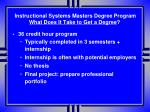 instructional systems masters degree program what does it take to get a degree