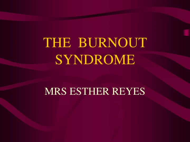 the burnout syndrome n.