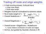 trading off node and edge weights