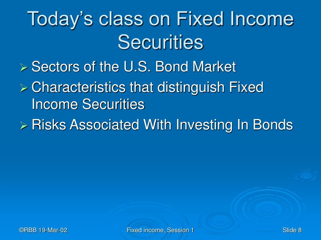 Today's class on Fixed Income Securities