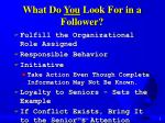 what do you look for in a follower
