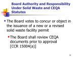 board authority and responsibility under solid waste and ceqa statutes
