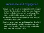 impatience and negligence