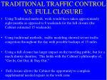 traditional traffic control vs full closure1