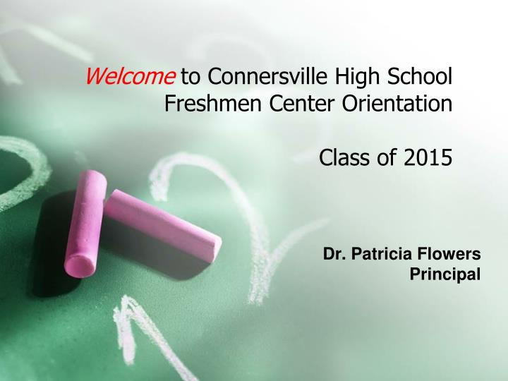 welcome to connersville high school freshmen center orientation class of 2015 n.
