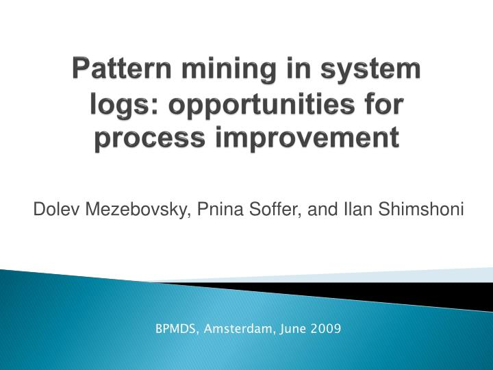pattern mining in system logs opportunities for process improvement n.