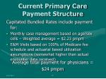 current primary care payment structure
