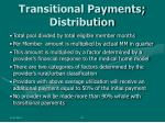 transitional payments distribution