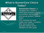 what is soonercare choice today