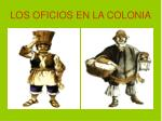 los oficios en la colonia2
