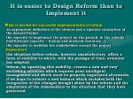 it is easier to design reform than to implement it