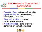 key reasons to focus on self determination