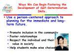ways we can begin fostering the development of self determination skills2
