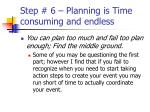 step 6 planning is time consuming and endless