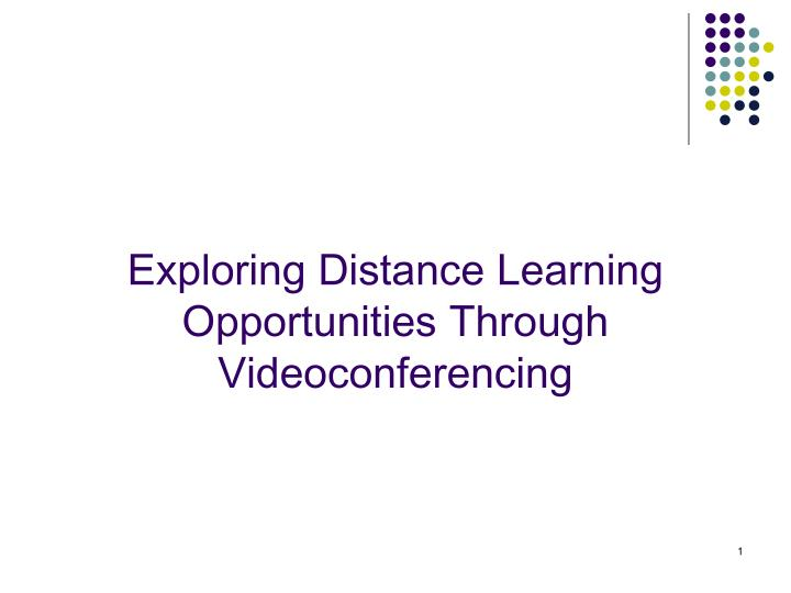 exploring distance learning opportunities through videoconferencing n.