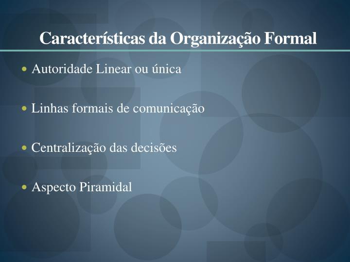 Características da Organização Formal