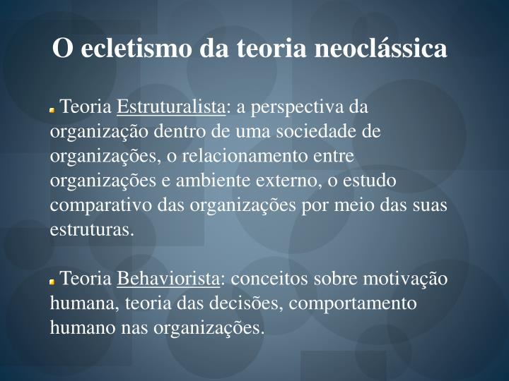 O ecletismo da teoria neoclássica