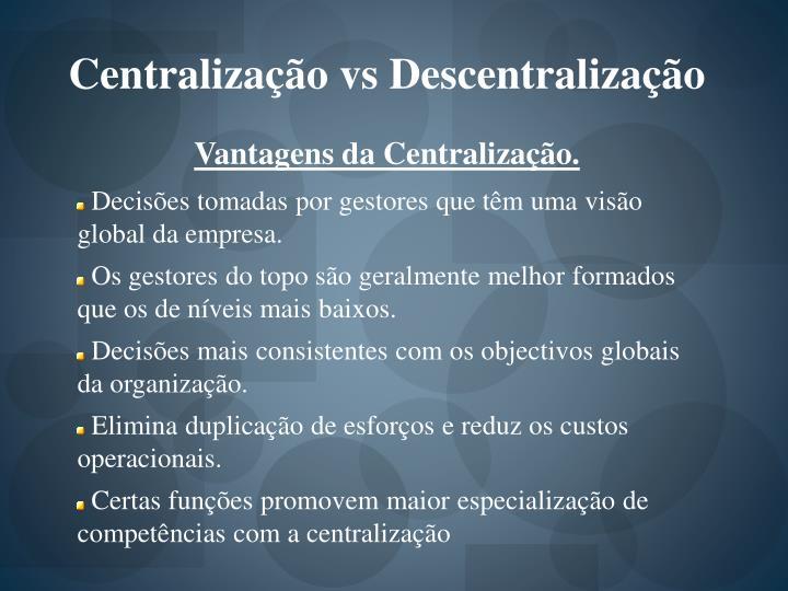 Centralização vs Descentralização