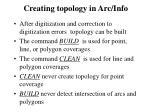 creating topology in arc info