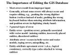 the importance of editing the gis database