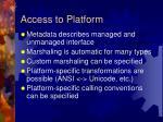 access to platform