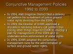 conjunctive management policies 1992 to 20001