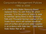 conjunctive management policies 1992 to 20002