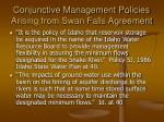 conjunctive management policies arising from swan falls agreement2