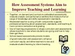 how assessment systems aim to improve teaching and learning